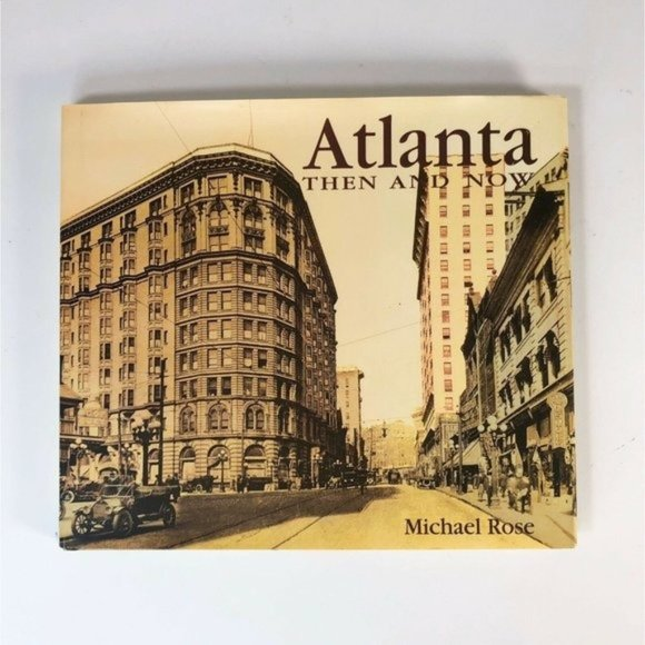 Atlanta Then and Now by Michael Rose (2001, Hardc